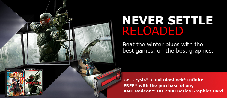 AMD Never Settle Reloaded Bundle – Get Crysis 3 and Bioshock Infinite With Your HD 7900 Purchase